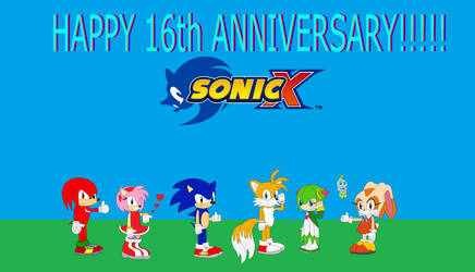 Sonic X 16th Anniversary!!!!! by TreeofLife911