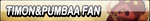 Timon and Pumbaa Fan Button by Kyu-Dan