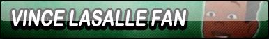 Vince LaSalle Fan Button (Request) by Kyuubi-DemonFox