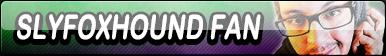 SlyFoxHound Fan Button (Request)
