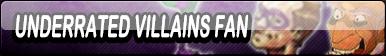 Underrated Villains Fan Button