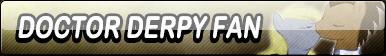 Doctor Derpy Fan Button