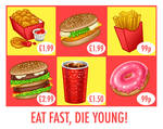 Eat fast die young