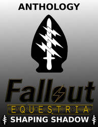 Fallout Equestria: Shaping Shadow Anthology Cover