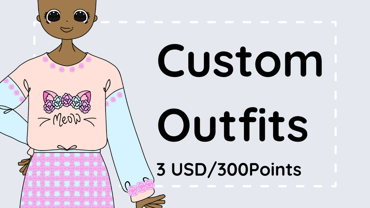 [OPEN] 3USD/300Pts Custom Outfits
