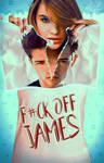 F#ck Off James | Wattpad Premade