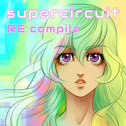 supercircuit - RE:compile by purinrinrin