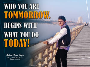 Tomorrow Depends on Today.
