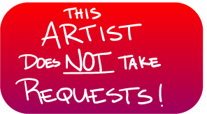 This Artist Does Not Take Requests Button