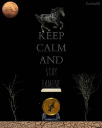 KEEP CALM FAMINE by CarlosAE
