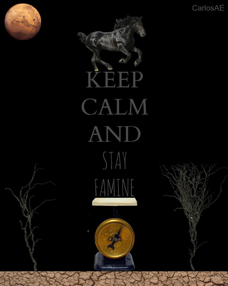 KEEP CALM FAMINE by CarlosAE