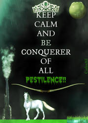 KEEP CALM PESTILENCE CONQUEST by CarlosAE