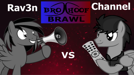 Brohoof Brawl: Rav3n vs Channel by BlueRav3Pony