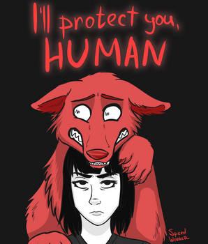 I'll protect you, human