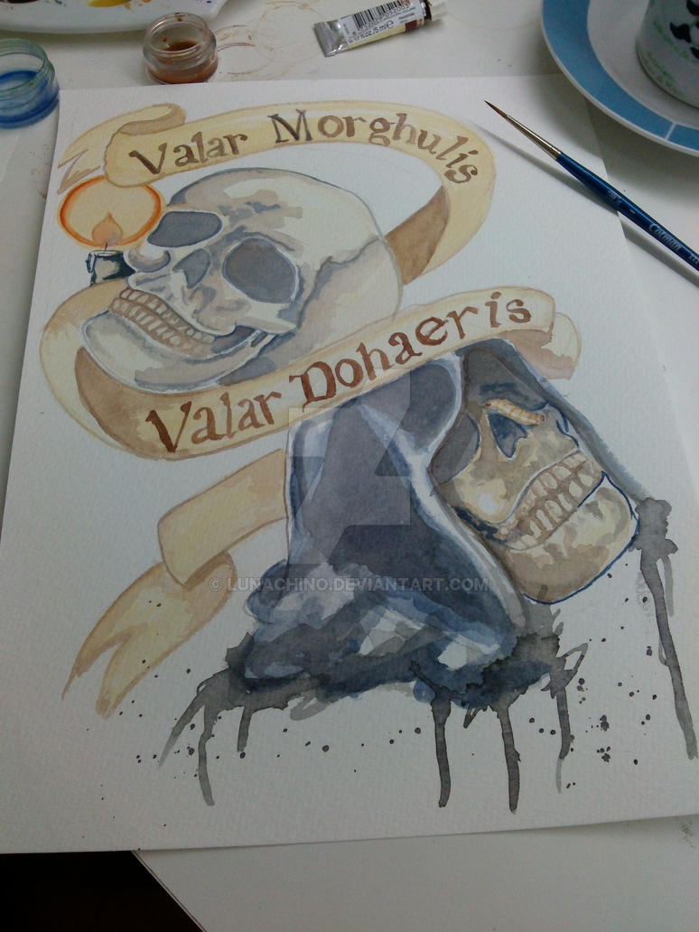 valar morghulis valar dohaeris by lunachino on deviantart