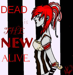 DEAD Is The New ALIVE by JackalJunkie
