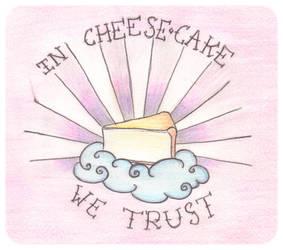 In CheeseCake We Trust by Kiproko