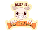 Bruxin 72 hour FREE MYO EVENT [CLOSED]