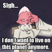 I don't want to live on this planet anymore. by TiredOrangeCat