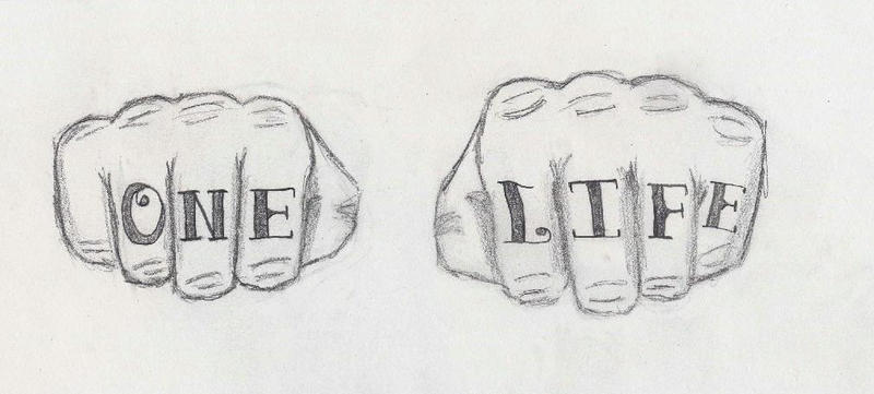 One Life Finger Tattoo Design by ~BringTheKaos on deviantART