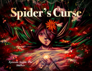 Chapter Seven of Spiders Curse