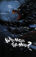 Who Needs the Moon - poster by tamccullough