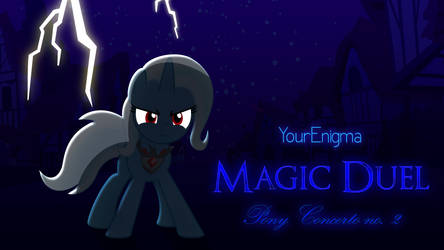 Magic Duel - Pony Concerto No. 2 - YourEnigma