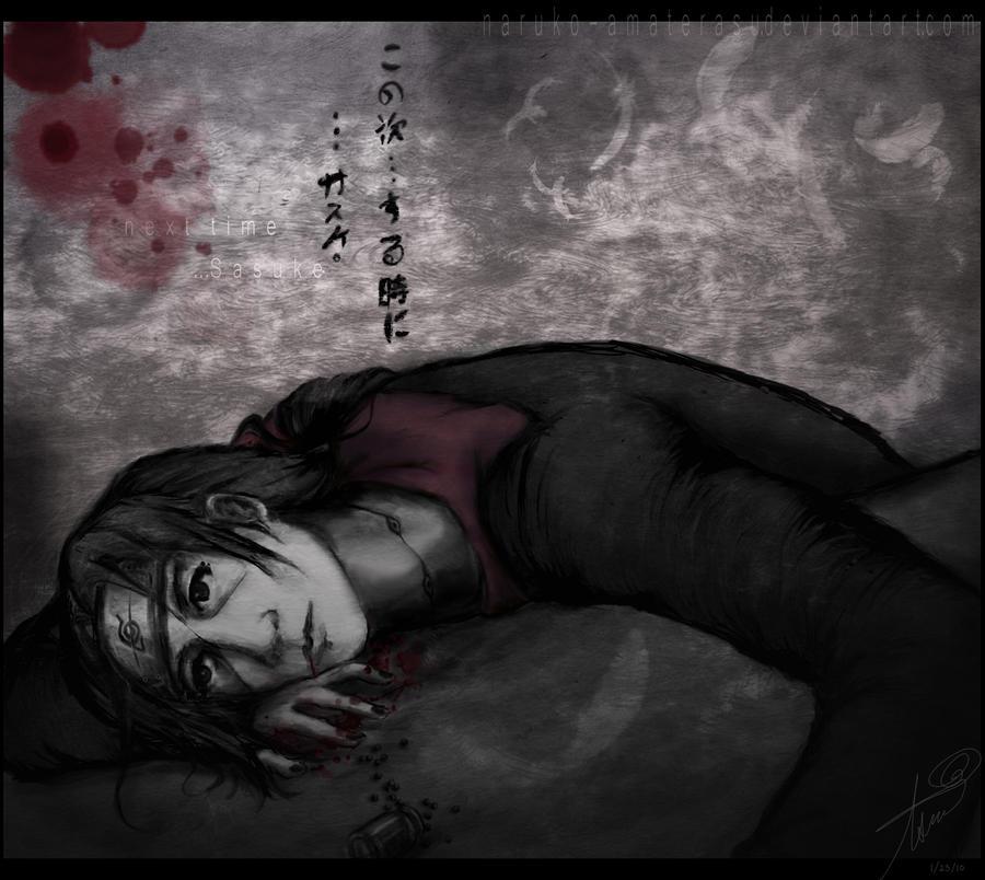 Itachi - next time... Sasuke by Naruko-Amaterasu