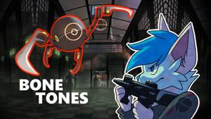 BONETONES (Animated)