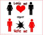 .love me or hate me.