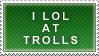 Lol at Trolls by Kibikayuki