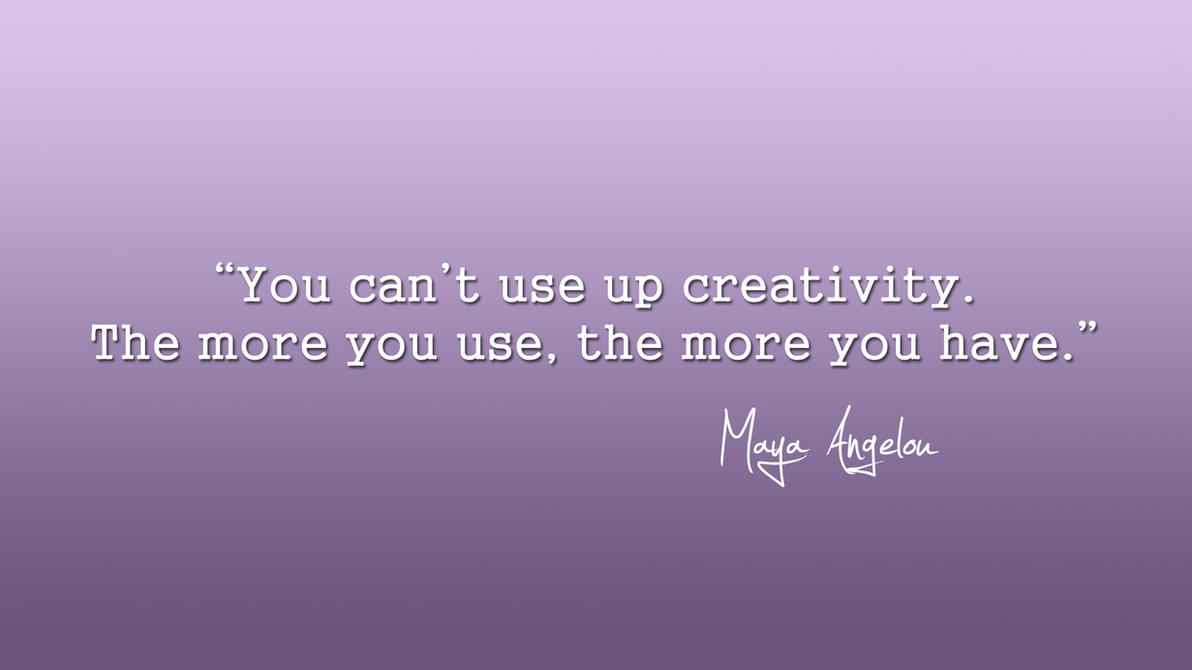 Quote Wallpaper - Maya Angelou - Creativity by eablevins ...