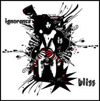 -Ignorance is Bliss-