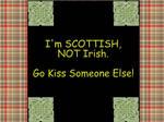 Scottish, NOT Irish