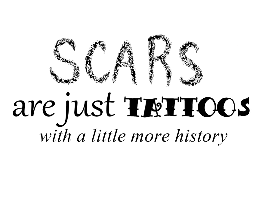 Scars are just tattoos by Deviant-Danni