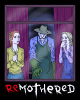 REMOTHERED [5] by Sit-by-Me-and-sea