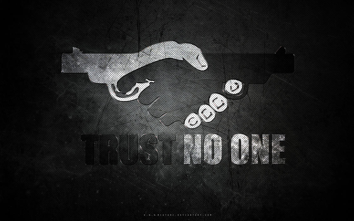 TRUST NO ONE by MIATARI