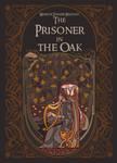 cover of The Prisoner in the Oak