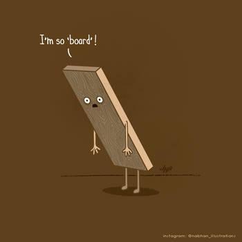 Bored Board by NaBHaN