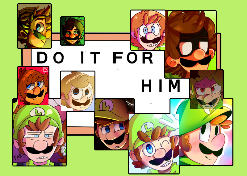 Do it For Him by mariogamesandenemies