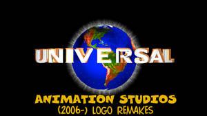 Universal Animation Studios (2006-) logo remakes