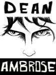 WWE Dean Ambrose by GeekyNikki