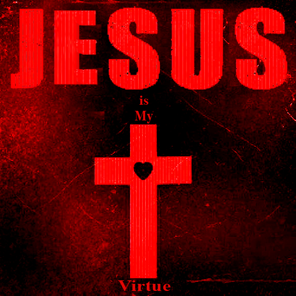 Jesus Is My Virtue by caorr