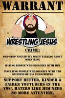 ARREST WARRANT FOR WRESTLINGJESUS by CreamCrazy