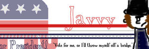 Javvy For President by lost-her-marbles