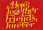 Here Together, Friends Forever