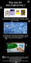 Few Tips for less fingerprints
