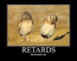 Retards..... by MLPBrony87654