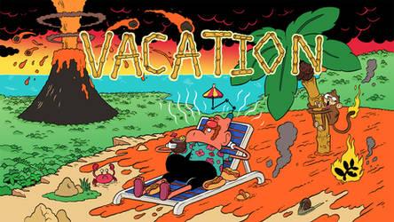 Vacation! by mrdynamite