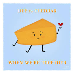 Life is Cheddar Valentine by fit51391